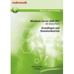 Bücher: Windows Server 2008 (R2) inkl. Service Pack 1 Grundlagen und Domänenbetrieb  von Christian Zahler