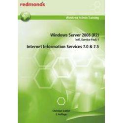 Bücher: Windows Server 2008 (R2) inkl. Service Pack 1, Internet Information Services 7.0 & 7.5  von Christian Zahler