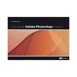Bücher: Das große Adobe-Photoshop-Lexikon  von Heico Neumeyer