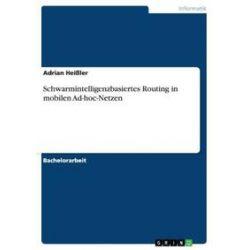 Bücher: Schwarmintelligenzbasiertes Routing in mobilen Ad-hoc-Netzen  von Adrian Heissler