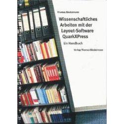 Bücher: Wissenschaftliches Arbeiten mit der Layout-Software QuarkXPress  von Thomas Biedermann