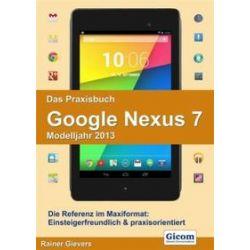 Bücher: Das Praxisbuch Google Nexus 7 (Modelljahr 2013)  von Rainer Gievers