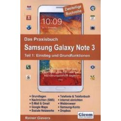 Bücher: Das Praxisbuch Samsung Galaxy Note 3 - Teil 1: Einstieg und Grundfunktionen  von Rainer Gievers