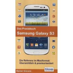 Bücher: Das Praxisbuch Samsung Galaxy S3  von Rainer Gievers
