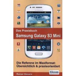 Bücher: Das Praxisbuch Samsung Galaxy S3 Mini  von Rainer Gievers