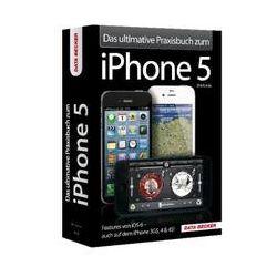 Bücher: Das ultimative Praxisbuch zu iPhone 5  von Dirk Kunde