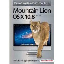 Bücher: Das ultimative Praxisbuch zu OS X 10.8  von Boris Mayer