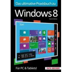 Bücher: Das ultimative Praxisbuch zu Windows 8  von Patrick Hollecker