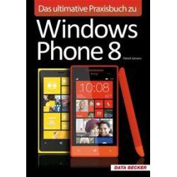 Bücher: Das ultimative Praxisbuch zu Windows Phone 8  von Patrick Serrano