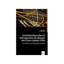 Bücher: Switchkonfiguration & Management am Beispiel des Cisco Catalyst 5500  von Serdar Ayalp, Suat Algin