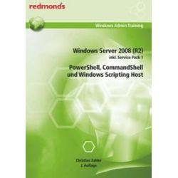 Bücher: WWindows Server 2008 (R2) inkl. Service Pack 1, Powershell, Commandshell und Windows Scripting Host  von Christian Zahler