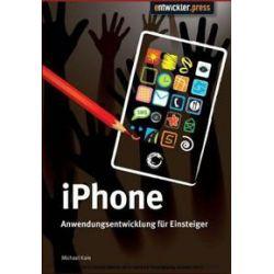 Bücher: IPhone Anwendungsentwicklung für Einsteiger  von Michael Kain