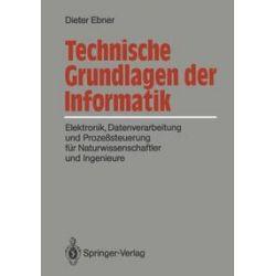 Bücher: Technische Grundlagen der Informatik  von Dieter Ebner