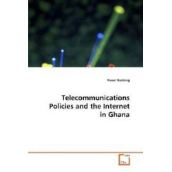 Bücher: Telecommunications Policies and the Internet in Ghana  von Kwasi Boateng