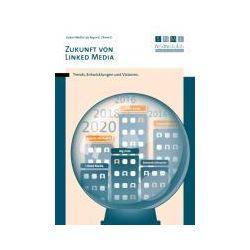 Bücher: Zukunft von Linked Media: Trends, Entwicklungen und Visionen.