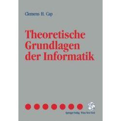 Bücher: Theoretische Grundlagen der Informatik  von Clemens H. Cap