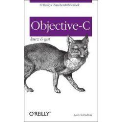 Bücher: Objective-C - kurz & gut  von Lars Schulten, Andrew M. Duncan