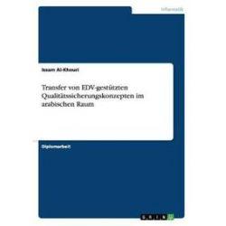 Bücher: Transfer von EDV-gestützten Qualitätssicherungskonzepten im arabischen Raum  von Issam Al-Khouri