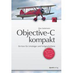 Bücher: Objective-C kompakt  von Max Seelemann