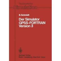 Bücher: Der Simulator GPSS-FORTRAN Version 3  von Bernd Schmidt