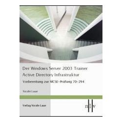 Bücher: Der Windows Server 2003 Trainer - Active Directory Infrastruktur  von Nicole Laue