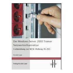 Bücher: Der Windows Server 2003 Trainer - Netzwerkinfrastruktur  von Nicole Laue