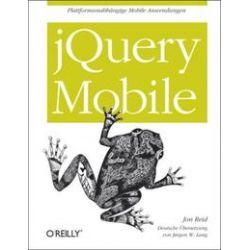 Bücher: JQuery Mobile. Plattformunabhängige mobile Anwendungen.  von Jon Reid