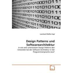 Bücher: Design Patterns und Softwarearchitektur  von Leonhard Pfeiffer-Vogl
