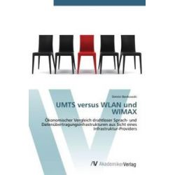 Bücher: Umts Versus Wlan und Wimax  von Dimitri Benkowski
