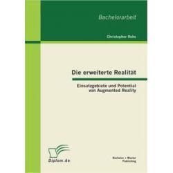 Bücher: Die erweiterte Realität: Einsatzgebiete und Potential von Augmented Reality  von Christopher Rohs