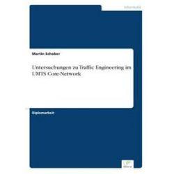 Bücher: Untersuchungen zu Traffic Engineering im UMTS Core-Network  von Martin Schober