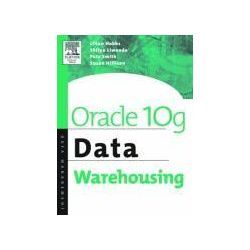 Bücher: Oracle Database - 10g  Data Warehousing  von Pete Smith, Shilpa Lawande, Susan Hillson, Lilian Hobbs