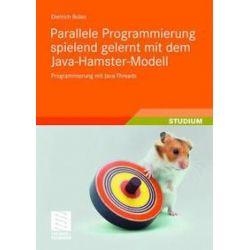 Bücher: Parallele Programmierung spielend gelernt mit dem Java-Hamster-Modell  von Dietrich Boles