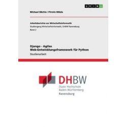 Bücher: Django - Agiles Web-Entwicklungsframework für Python  von Pirmin Mösle, Michael Bächle