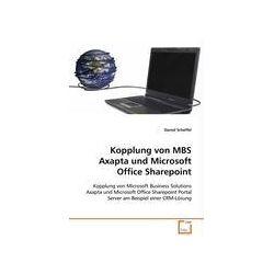 Bücher: Kopplung von MBS Axapta und Microsoft Office Sharepoint  von Daniel Scheffel