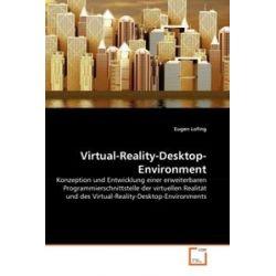 Bücher: Virtual-Reality-Desktop-Environment  von Eugen Lofing
