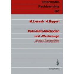 Bücher: Petri-Netz-Methoden und -Werkzeuge  von Marek Leszak, Horst Eggert