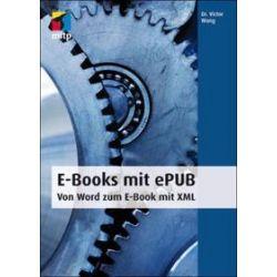 Bücher: E-Books mit ePUB - Von Word zum E-Book mit XML  von Victor Wang