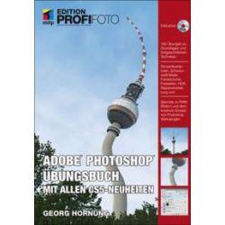 Bücher: Photoshop Übungsbuch - Mit allen CS5-Neuheiten - Edition ProfiFoto  von Georg Hornung
