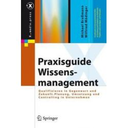 Bücher: Praxisguide Wissensmanagement  von Wilfried Mödinger, Michael Brossmann