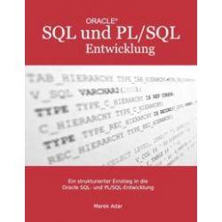 Bücher: Ein strukturierter Einstieg in die Oracle SQL und PL/SQL-Entwicklung  von Marek Adar