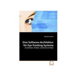 Bücher: Eine Software-Architektur für Eye-Tracking-Systeme  von Sebastian Schmitt