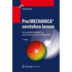 Bücher: Pro/MECHANICA® verstehen lernen  von Paul Kloninger