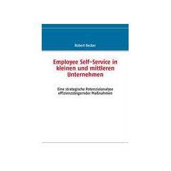 Bücher: Employee Self-Service in kleinen und mittleren Unternehmen  von Robert Becker
