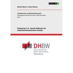 Bücher: Enterprise 2.0 - Social Software im unternehmensinternen Einsatz  von Jochen Ritscher, Michael Bächle