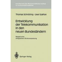 Bücher: Entwicklung der Telekommunikation in den neuen Bundesländern  von Uwe Szafran, Thomas Schnöring