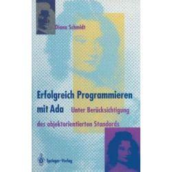 Bücher: Erfolgreich Programmieren mit Ada  von Diana Schmidt