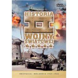 Historia II Wojny Światowej - Okupacja: Holandia 1940-1944 (DVD)