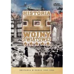 Historia II Wojny Światowej - Brytania w ogniu 1940-1944 (DVD)