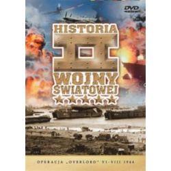Historia II Wojny Światowej - Operacja Overlord VI-VIII 1944 (DVD)